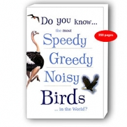 Do you know the most Speedy Greedy Noisy Birds in the world?